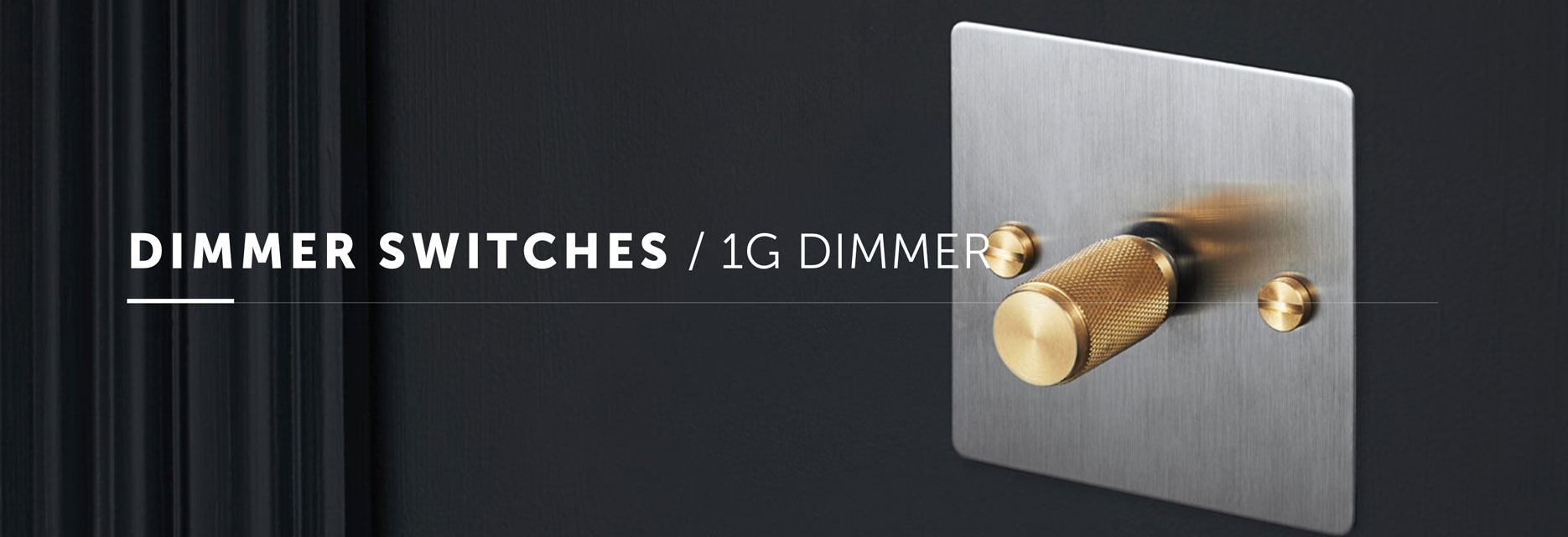 Buster and Punch Dimmers